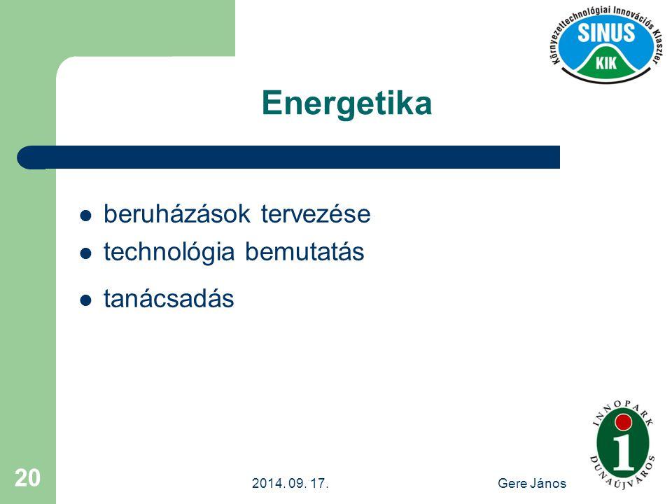2014. 09. 17.Gere János 20 Energetika beruházások tervezése technológia bemutatás tanácsadás