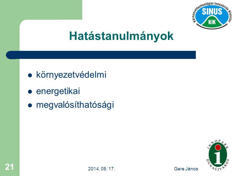 2014. 09. 17.Gere János 21 Hatástanulmányok környezetvédelmi energetikai megvalósíthatósági
