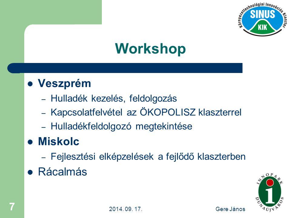 2014. 09. 17.Gere János 7 Workshop Veszprém – Hulladék kezelés, feldolgozás – Kapcsolatfelvétel az ÖKOPOLISZ klaszterrel – Hulladékfeldolgozó megtekin