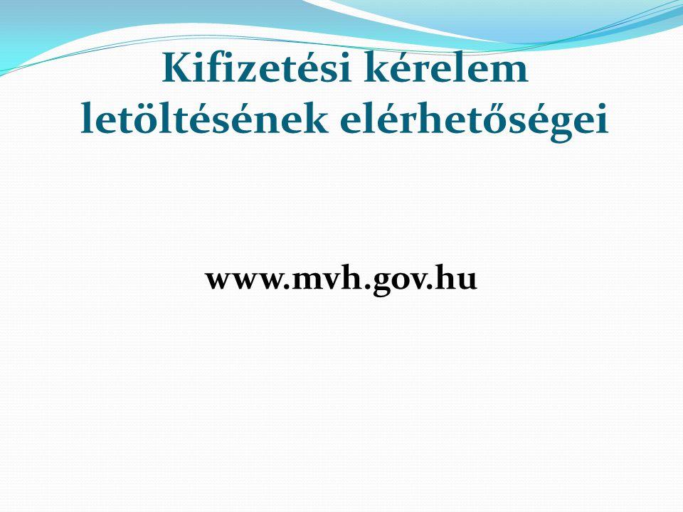 Kifizetési kérelem letöltésének elérhetőségei www.mvh.gov.hu