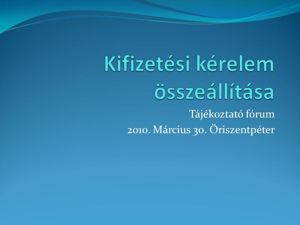 Tájékoztató fórum 2010. Március 30. Őriszentpéter