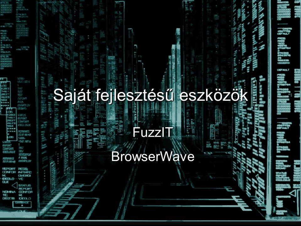 Saját fejlesztésű eszközök FuzzITBrowserWave
