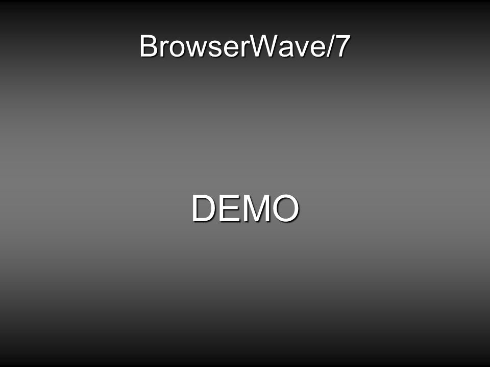 BrowserWave/7 DEMO
