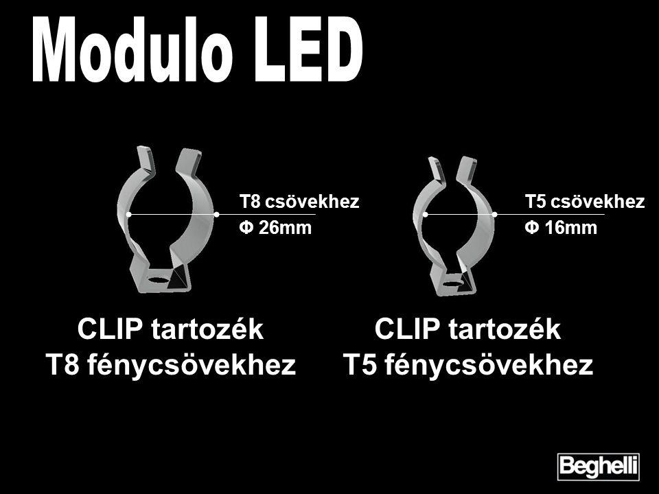 T8 csövekhez Φ 26mm CLIP tartozék T8 fénycsövekhez T5 csövekhez Φ 16mm CLIP tartozék T5 fénycsövekhez
