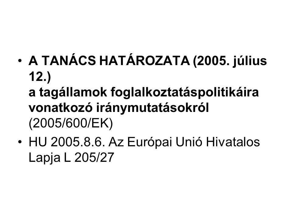 A TANÁCS HATÁROZATA (2005.