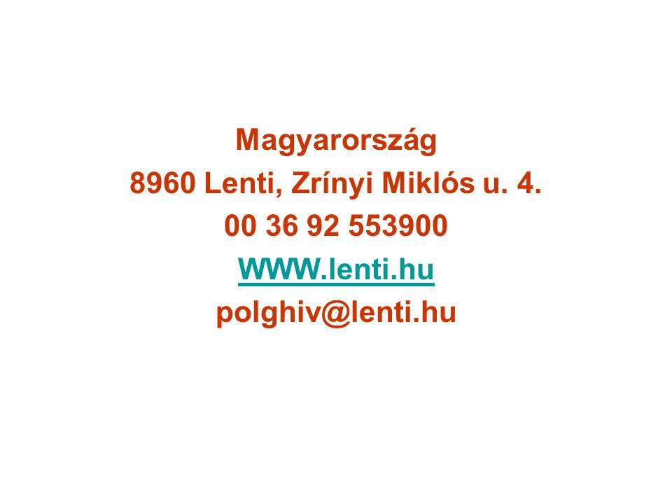 Magyarország 8960 Lenti, Zrínyi Miklós u. 4. 00 36 92 553900 WWW.lenti.hu polghiv@lenti.hu