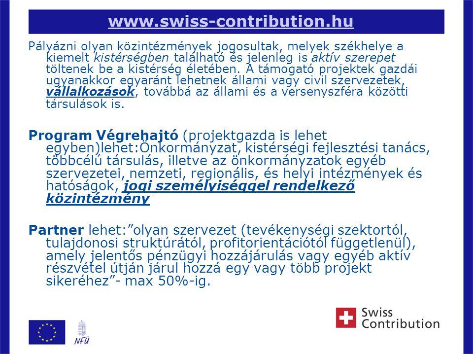 5 www.swiss-contribution.hu Pályázni olyan közintézmények jogosultak, melyek székhelye a kiemelt kistérségben található és jelenleg is aktív szerepet töltenek be a kistérség életében.