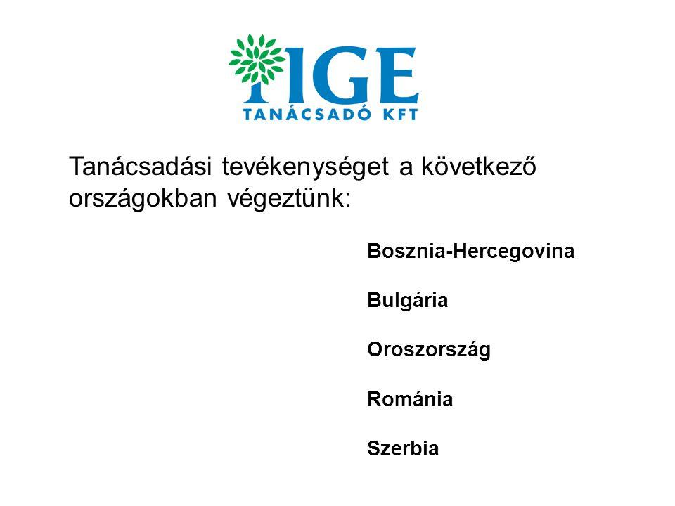 Tanácsadási tevékenységet a következő országokban végeztünk: Bosznia-Hercegovina Bulgária Oroszország Románia Szerbia