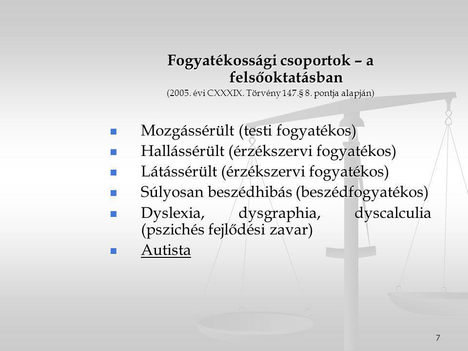 7 Fogyatékossági csoportok – a felsőoktatásban (2005.