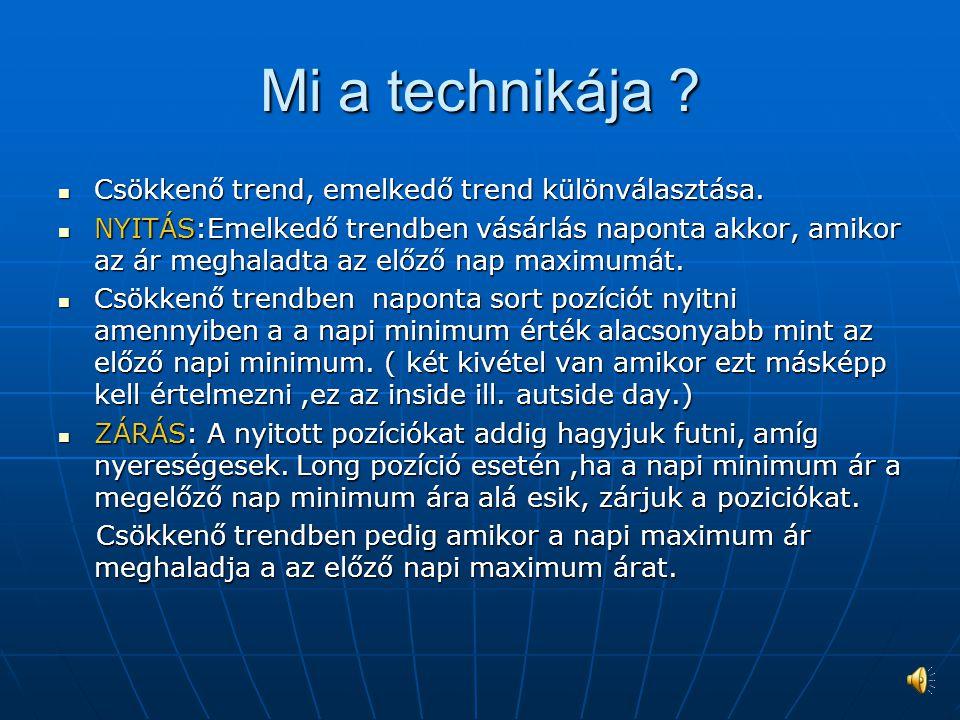 Mi a technikája .Csökkenő trend, emelkedő trend különválasztása.