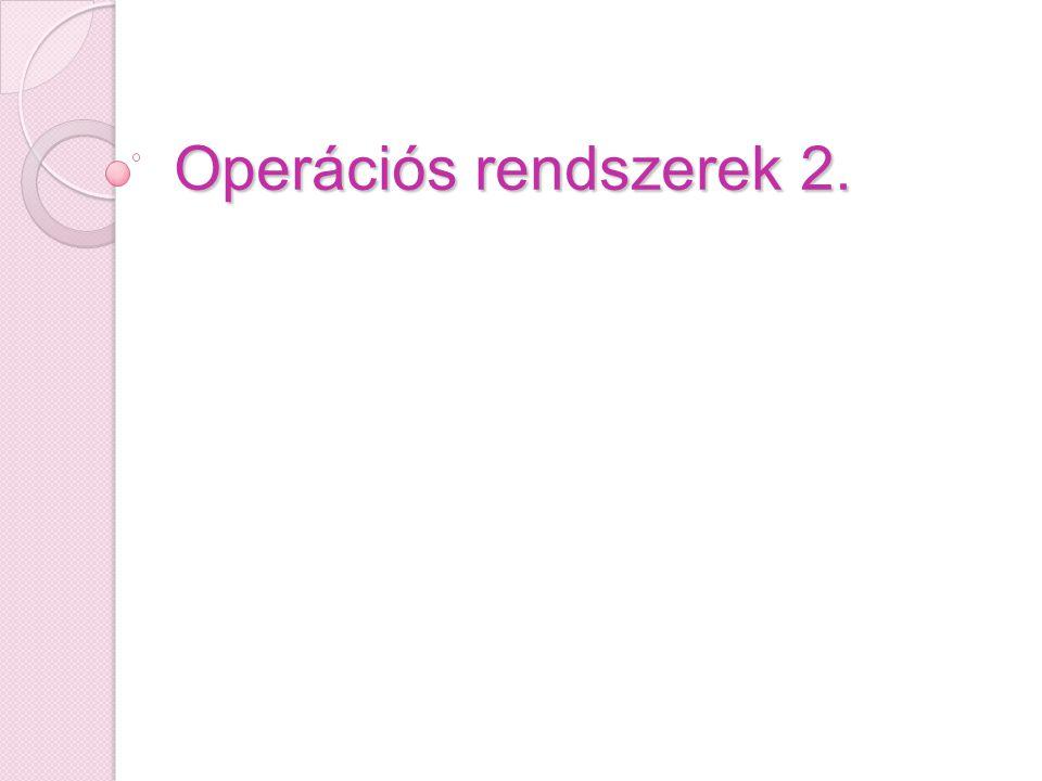 Operációs rendszerek 2.