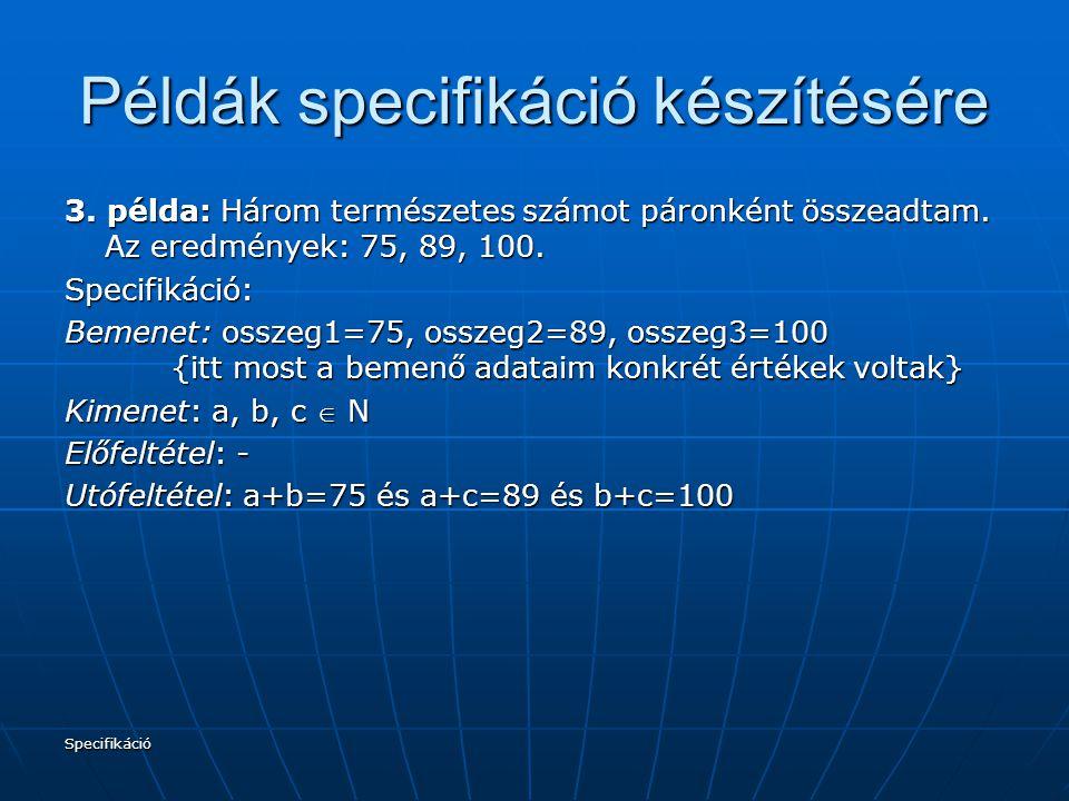 Specifikáció Példák specifikáció készítésére 3.
