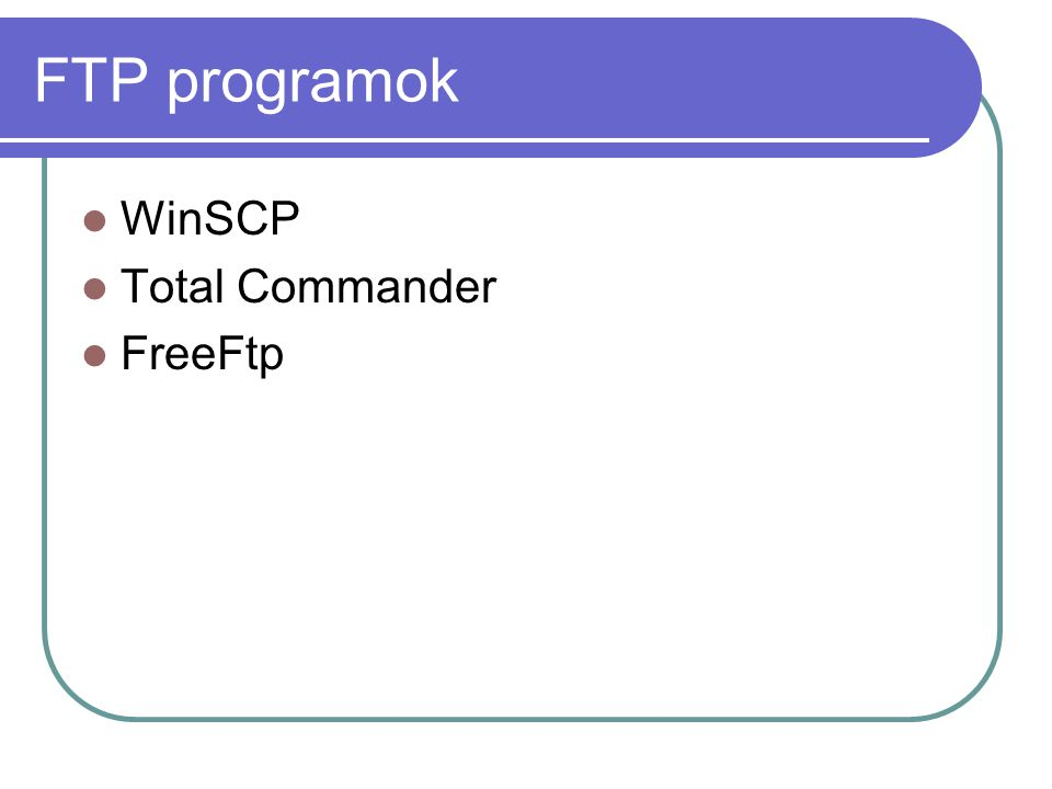 FTP programok WinSCP Total Commander FreeFtp