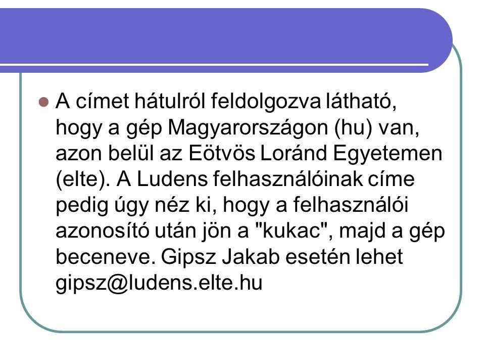 A címet hátulról feldolgozva látható, hogy a gép Magyarországon (hu) van, azon belül az Eötvös Loránd Egyetemen (elte).