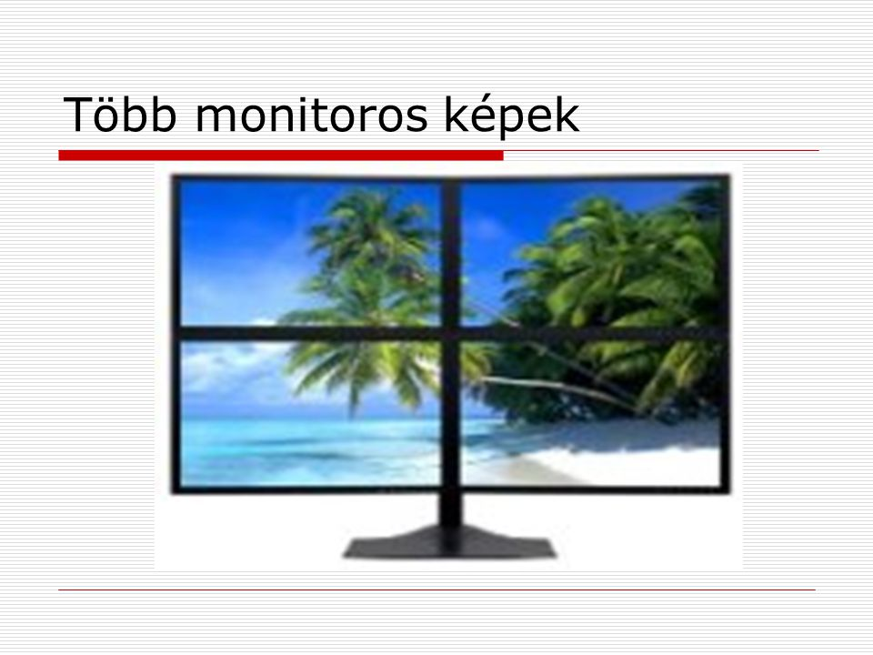 Több monitoros képek