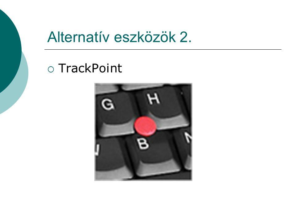 Alternatív eszközök 3.  TouchPad