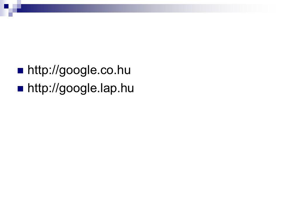 http://google.co.hu http://google.lap.hu