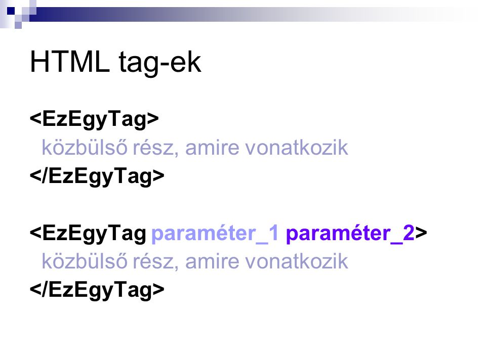 HTML tag-ek közbülső rész, amire vonatkozik közbülső rész, amire vonatkozik