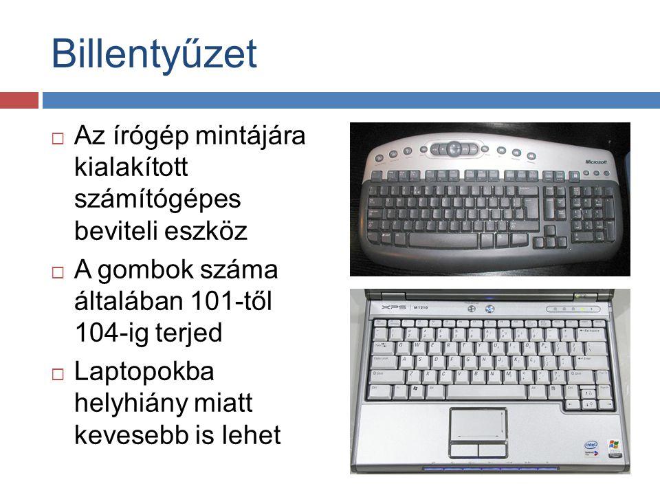  Az írógép mintájára kialakított számítógépes beviteli eszköz  A gombok száma általában 101-től 104-ig terjed  Laptopokba helyhiány miatt kevesebb