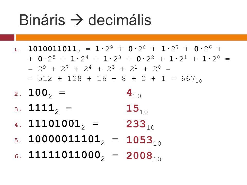 Decimális  bináris 1.37 10 =100101 2 2. 127 10 = 3.