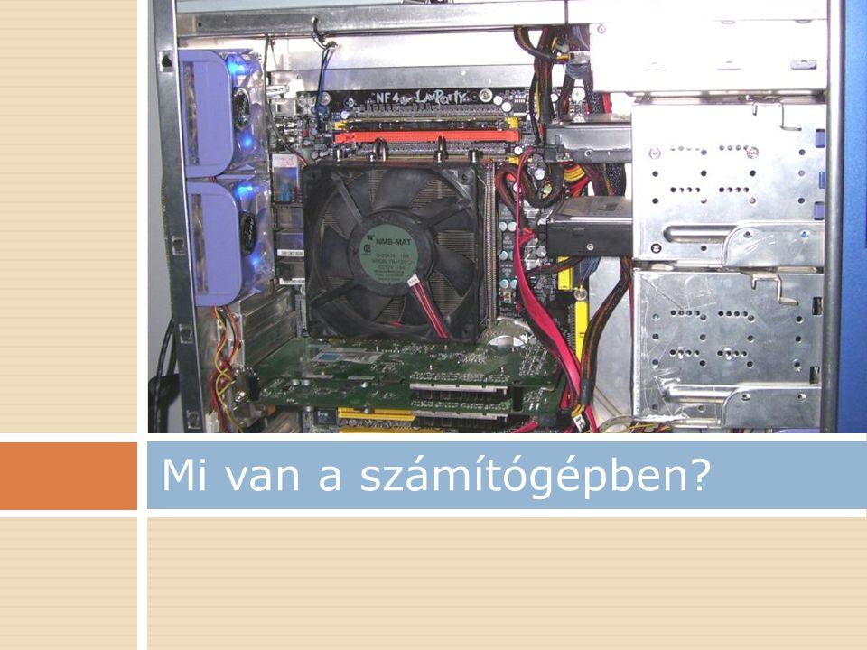 Mi van a számítógépben?