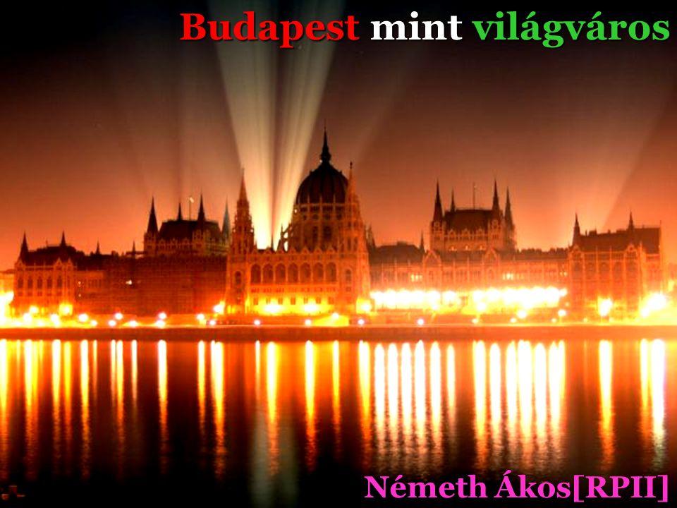 Budapest mint világváros Németh Ákos[RPII]
