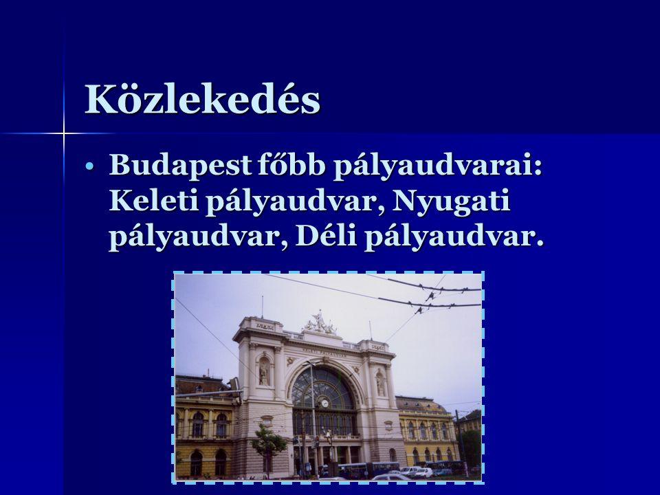 Közlekedés Budapest főbb pályaudvarai: Keleti pályaudvar, Nyugati pályaudvar, Déli pályaudvar.Budapest főbb pályaudvarai: Keleti pályaudvar, Nyugati p