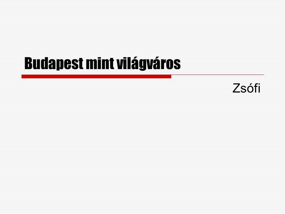 Budapest mint világváros Zsófi