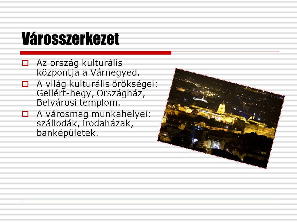 Nevezetességek  Turisztikai szempontból is jelentős látnivalók Budapest legrégibb hídjai: Széchenyi lánchíd, Margit híd, Szabadság híd, Erzsébet híd.