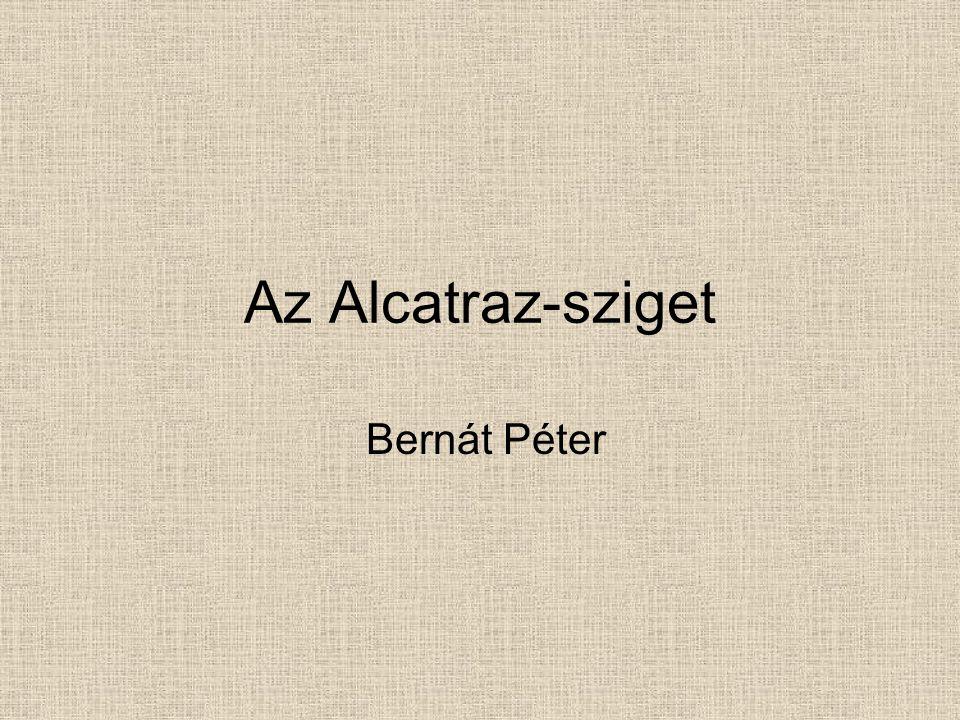 Az Alcatraz-sziget Bernát Péter