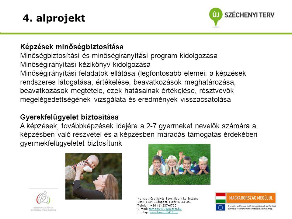Általános képzési célok a következők: A befogadó szülő képzés minőségének javítása, színvonalának emelése a befogadó szülők új képzésének lebonyolítására alkalmas, és az Országos Képzési Jegyzék rendszerébe illeszthető képzések kidolgozásával.