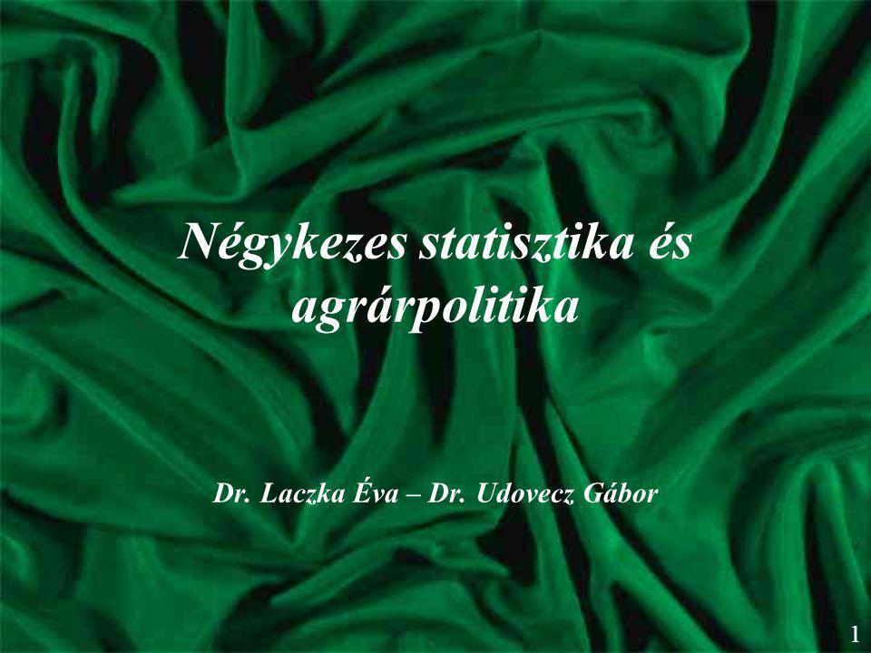 Négykezes statisztika és agrárpolitika Dr. Laczka Éva – Dr. Udovecz Gábor 1