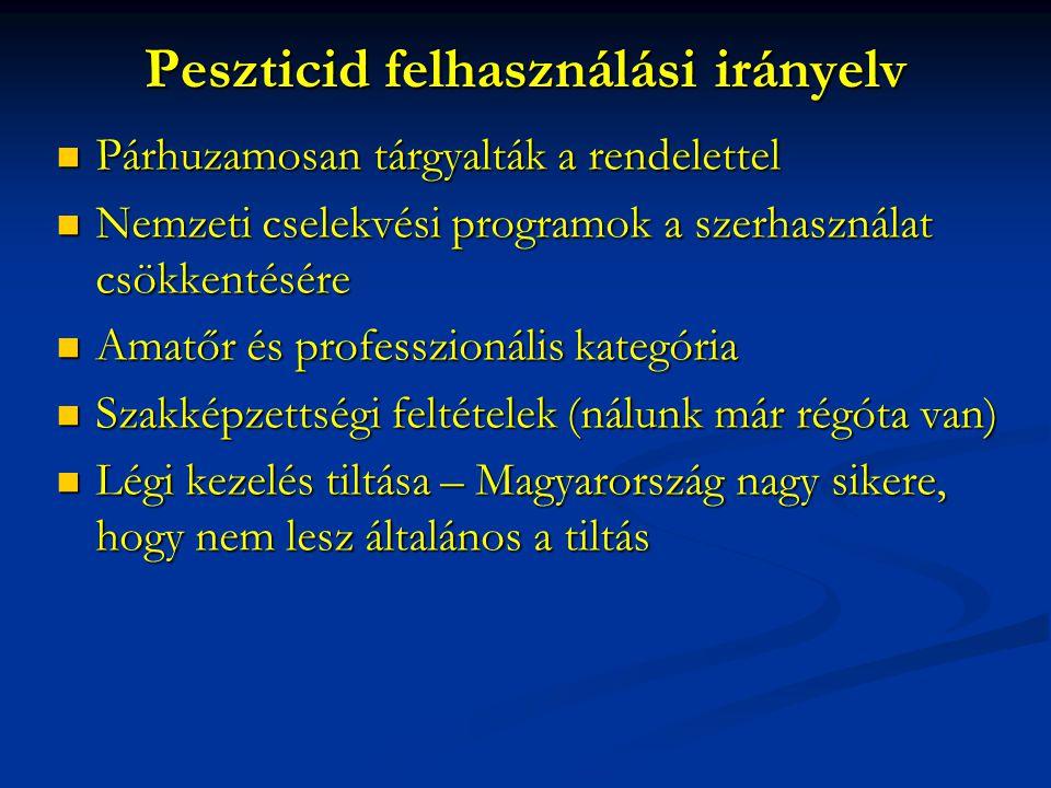 Peszticid felhasználási irányelv Párhuzamosan tárgyalták a rendelettel Párhuzamosan tárgyalták a rendelettel Nemzeti cselekvési programok a szerhaszná