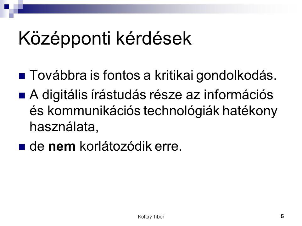 Koltay Tibor6 Bővülő tartalom Az információ megszerzésén túl az információ előállítását is magába kell foglalnia, mivel a Web 2.0 stb.
