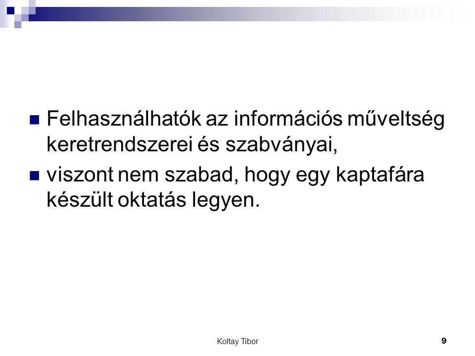 Koltay Tibor10 Egy gyakran használt keretrendszer Az információs műveltség és kompetencia követelményrendszere a felsőoktatásban: Association of College and Research Libraries (ACRL 2000).