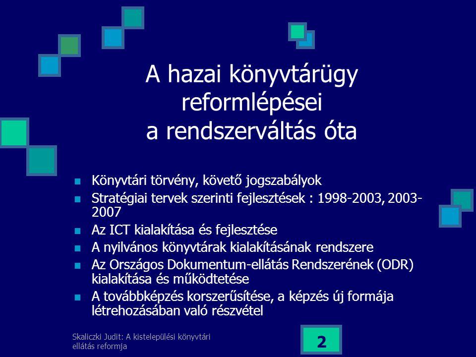 Skaliczki Judit: A kistelepülési könyvtári ellátás reformja 13 36/2005.