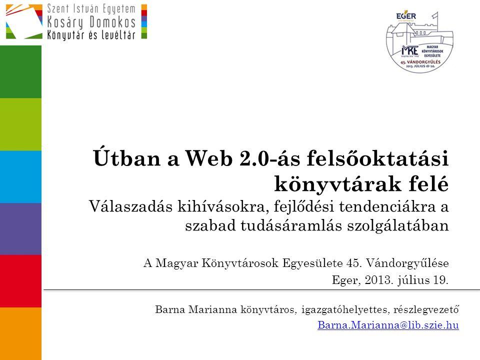 Tartalom  Web 2.0 meghatározása  Könyvtárak új szerepben  Felsőoktatási könyvtárak kihívásai és lehetőségei  Könyvtár 2.0 fogalom megjelenése