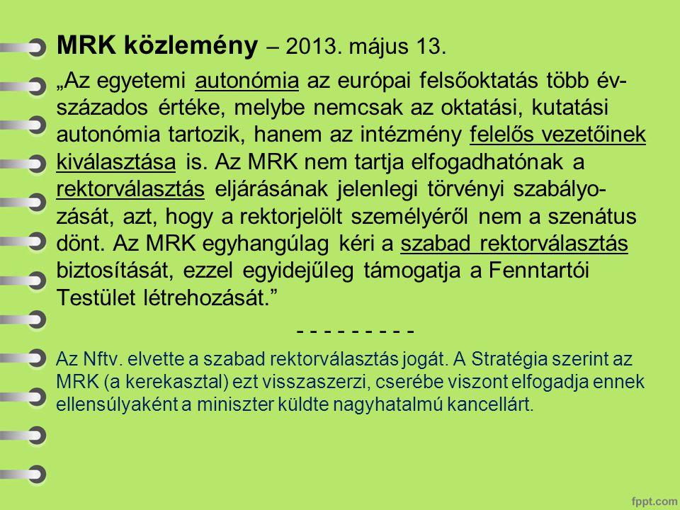 """MRK közlemény – 2013. május 13. """"Az egyetemi autonómia az európai felsőoktatás több év- százados értéke, melybe nemcsak az oktatási, kutatási autonómi"""