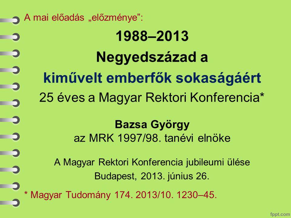 [2014?-től a 28 közül lesz: (pl.4 ?) nemzeti tudomány- egyetem; (pl.