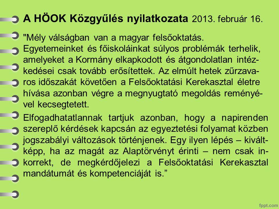 A HÖOK Közgyűlés nyilatkozata 2013. február 16. Mély válságban van a magyar felsőoktatás.