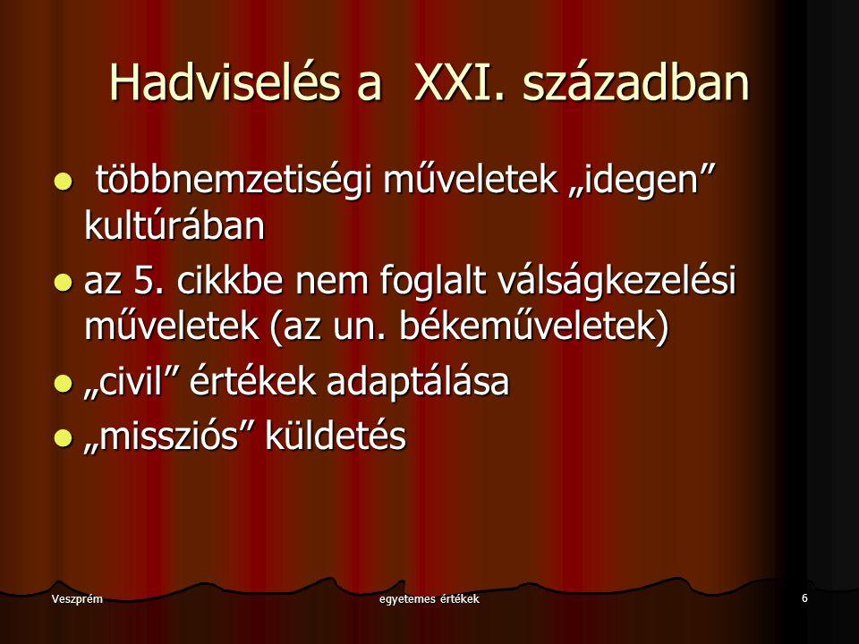 egyetemes értékek 6 Veszprém Hadviselés a XXI.