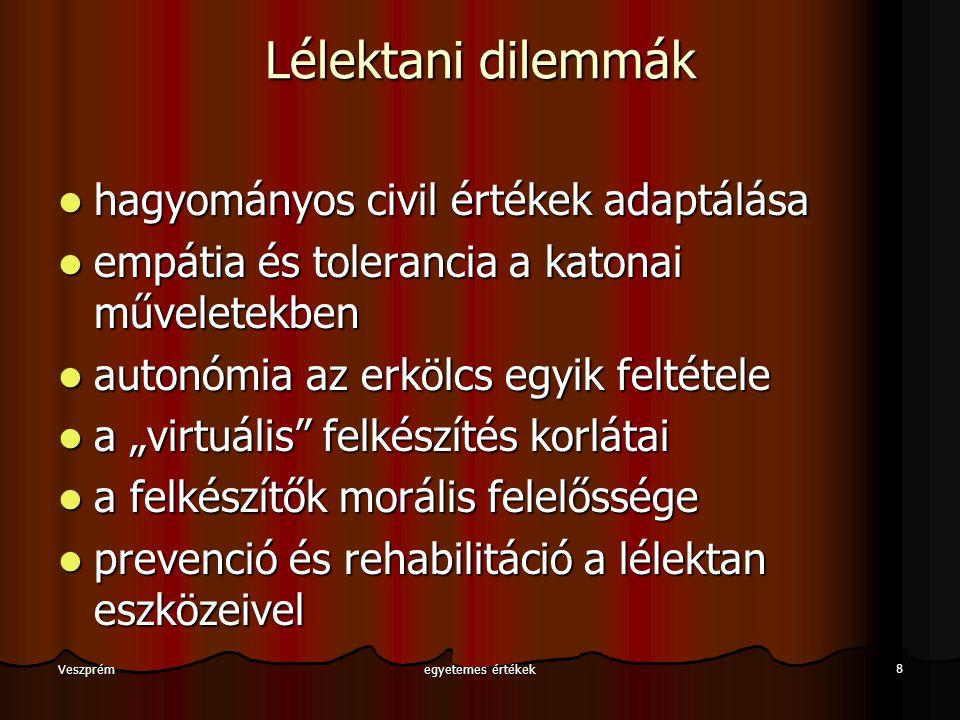 egyetemes értékek 8 Veszprém Lélektani dilemmák hagyományos civil értékek adaptálása hagyományos civil értékek adaptálása empátia és tolerancia a kato