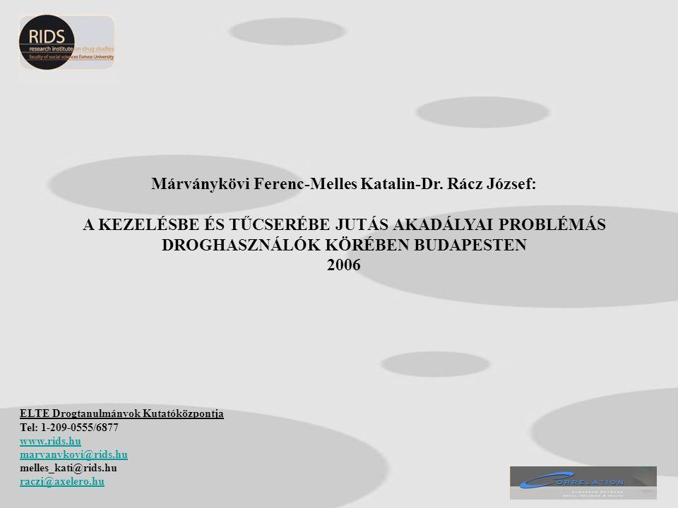 Márványkövi Ferenc-Melles Katalin-Dr. Rácz József: A KEZELÉSBE ÉS TŰCSERÉBE JUTÁS AKADÁLYAI PROBLÉMÁS DROGHASZNÁLÓK KÖRÉBEN BUDAPESTEN 2006 ELTE Drogt