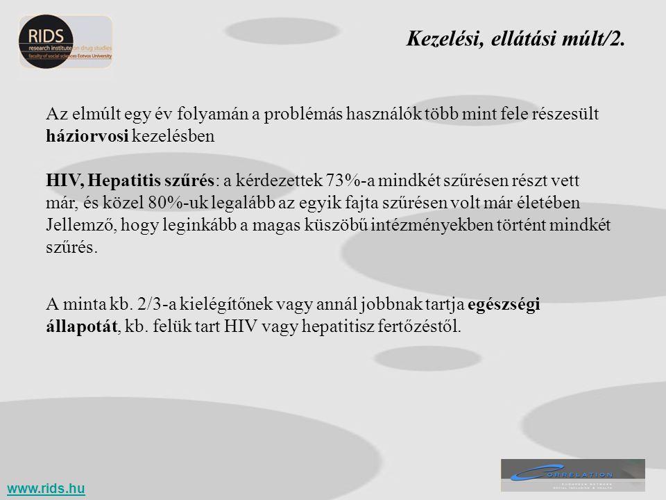 Kezelési, ellátási múlt/2. A minta kb. 2/3-a kielégítőnek vagy annál jobbnak tartja egészségi állapotát, kb. felük tart HIV vagy hepatitisz fertőzéstő