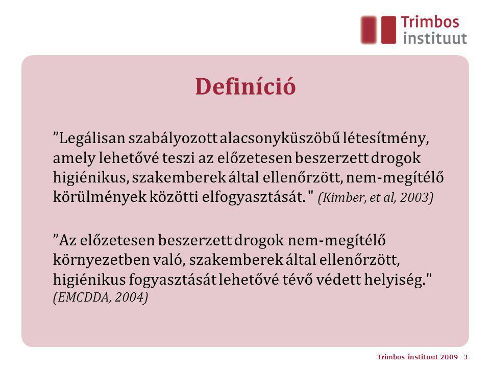 Definíció Legálisan szabályozott alacsonyküszöbű létesítmény, amely lehetővé teszi az előzetesen beszerzett drogok higiénikus, szakemberek által ellenőrzött, nem-megítélő körülmények közötti elfogyasztását.