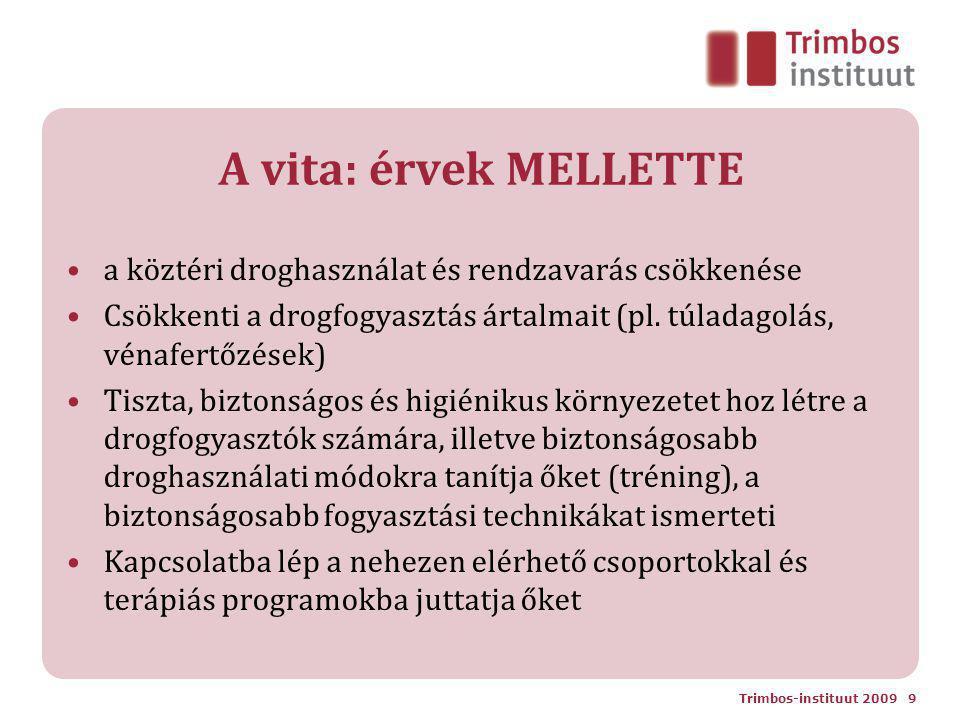 A vita: érvek MELLETTE a köztéri droghasználat és rendzavarás csökkenése Csökkenti a drogfogyasztás ártalmait (pl.