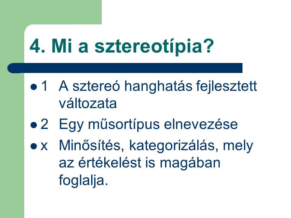 4.Mi a sztereotípia.