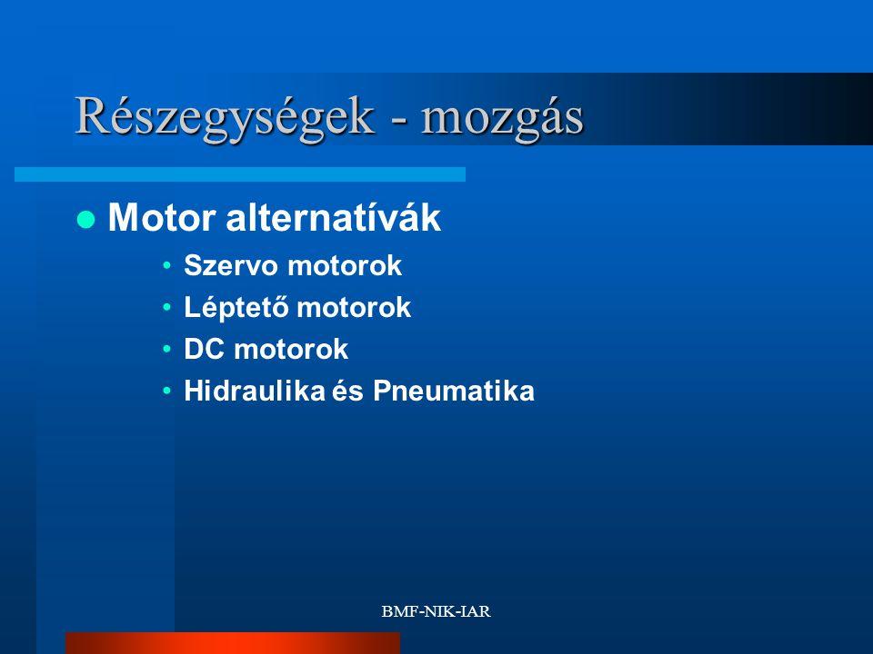 BMF-NIK-IAR Részegységek - mozgás Motor alternatívák Szervo motorok Léptető motorok DC motorok Hidraulika és Pneumatika