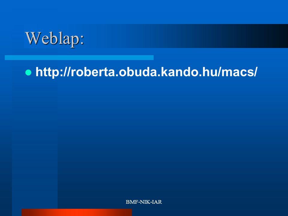 BMF-NIK-IAR Weblap: http://roberta.obuda.kando.hu/macs/