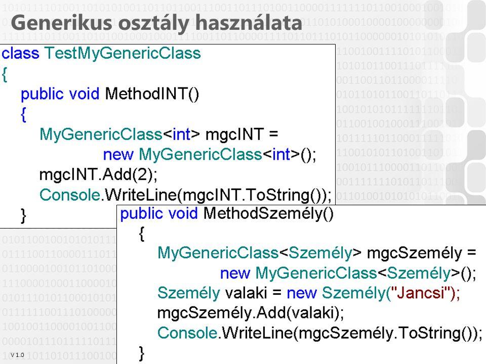 V 1.0 Szabó Zsolt, Óbudai Egyetem, 2011 szabo.zsolt@nik.uni-obuda.hu 19 Generikus osztály használata